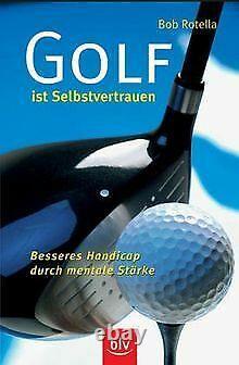 Golf ist Selbstvertrauen. Besseres Handicap durch mentale. Livre état bon