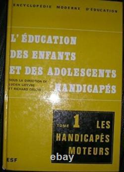 L' ducation des enfants et des adolescents handicap s Tome 1