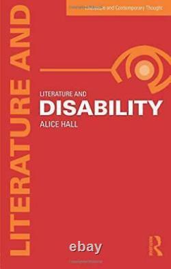 Literature Et Handicap (Literature Et Contemporain Thought) Par Hall, Alice