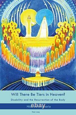 Will There Être Niveaux En Heaven Handicap Et The Resurrection De Corps Par S